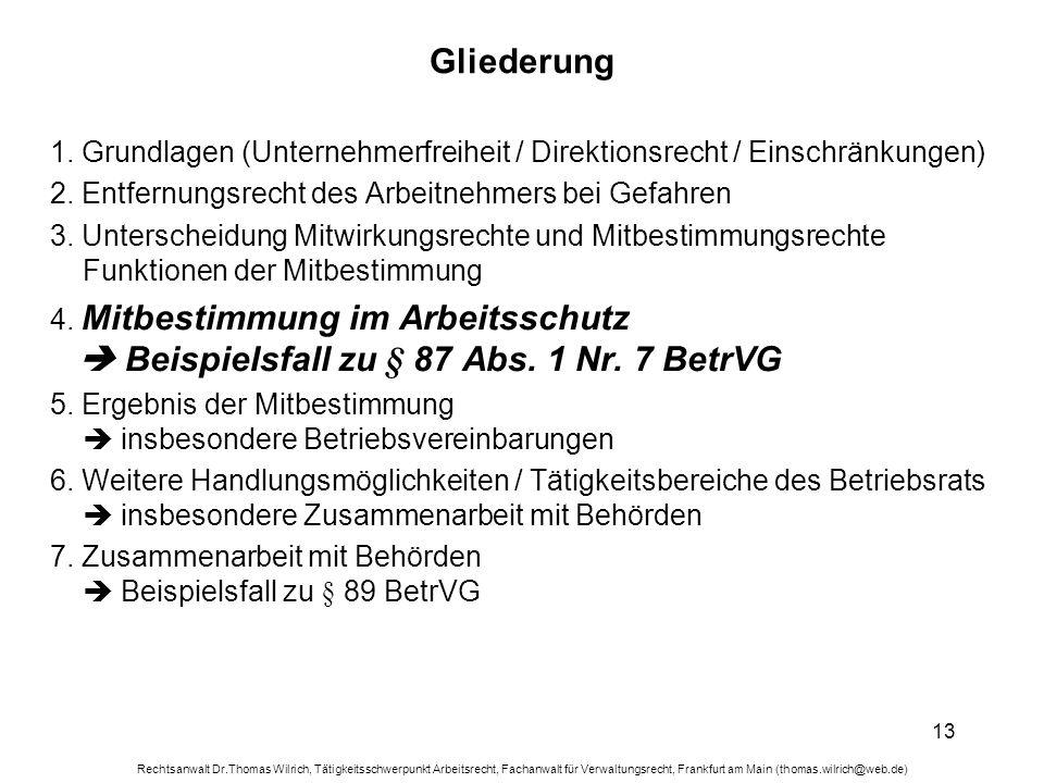 Rechtsanwalt Dr.Thomas Wilrich, Tätigkeitsschwerpunkt Arbeitsrecht, Fachanwalt für Verwaltungsrecht, Frankfurt am Main (thomas.wilrich@web.de) 13 Glie