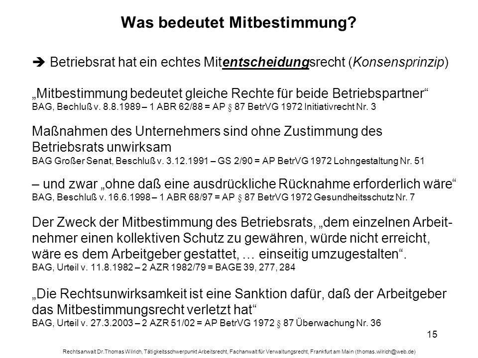 Rechtsanwalt Dr.Thomas Wilrich, Tätigkeitsschwerpunkt Arbeitsrecht, Fachanwalt für Verwaltungsrecht, Frankfurt am Main (thomas.wilrich@web.de) 15 Was