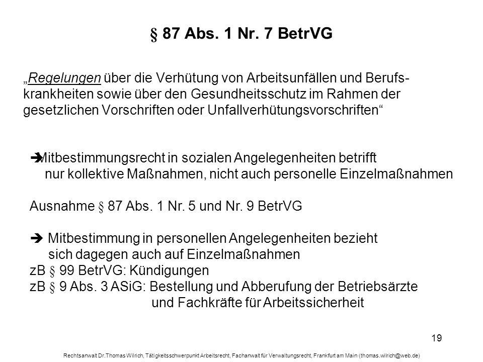 Rechtsanwalt Dr.Thomas Wilrich, Tätigkeitsschwerpunkt Arbeitsrecht, Fachanwalt für Verwaltungsrecht, Frankfurt am Main (thomas.wilrich@web.de) 19 § 87