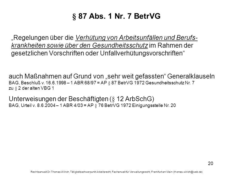 Rechtsanwalt Dr.Thomas Wilrich, Tätigkeitsschwerpunkt Arbeitsrecht, Fachanwalt für Verwaltungsrecht, Frankfurt am Main (thomas.wilrich@web.de) 20 § 87