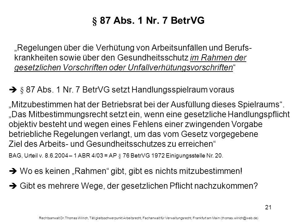 Rechtsanwalt Dr.Thomas Wilrich, Tätigkeitsschwerpunkt Arbeitsrecht, Fachanwalt für Verwaltungsrecht, Frankfurt am Main (thomas.wilrich@web.de) 21 § 87