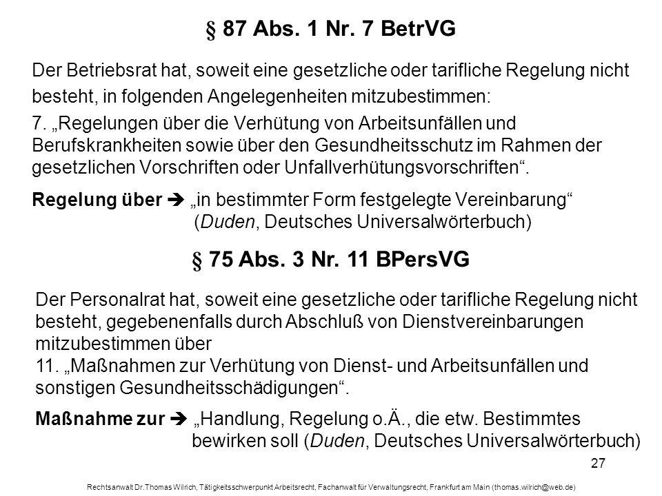 Rechtsanwalt Dr.Thomas Wilrich, Tätigkeitsschwerpunkt Arbeitsrecht, Fachanwalt für Verwaltungsrecht, Frankfurt am Main (thomas.wilrich@web.de) 27 § 87