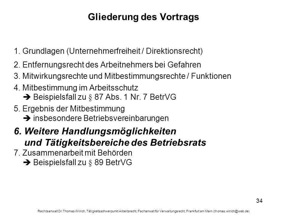 Rechtsanwalt Dr.Thomas Wilrich, Tätigkeitsschwerpunkt Arbeitsrecht, Fachanwalt für Verwaltungsrecht, Frankfurt am Main (thomas.wilrich@web.de) 34 Glie