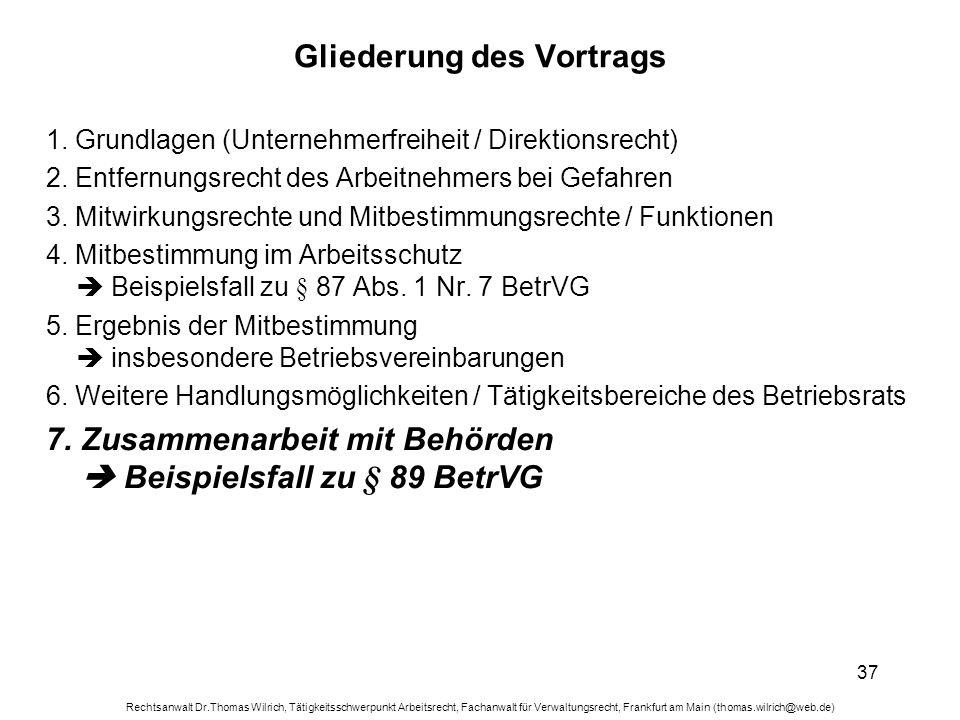 Rechtsanwalt Dr.Thomas Wilrich, Tätigkeitsschwerpunkt Arbeitsrecht, Fachanwalt für Verwaltungsrecht, Frankfurt am Main (thomas.wilrich@web.de) 37 Glie