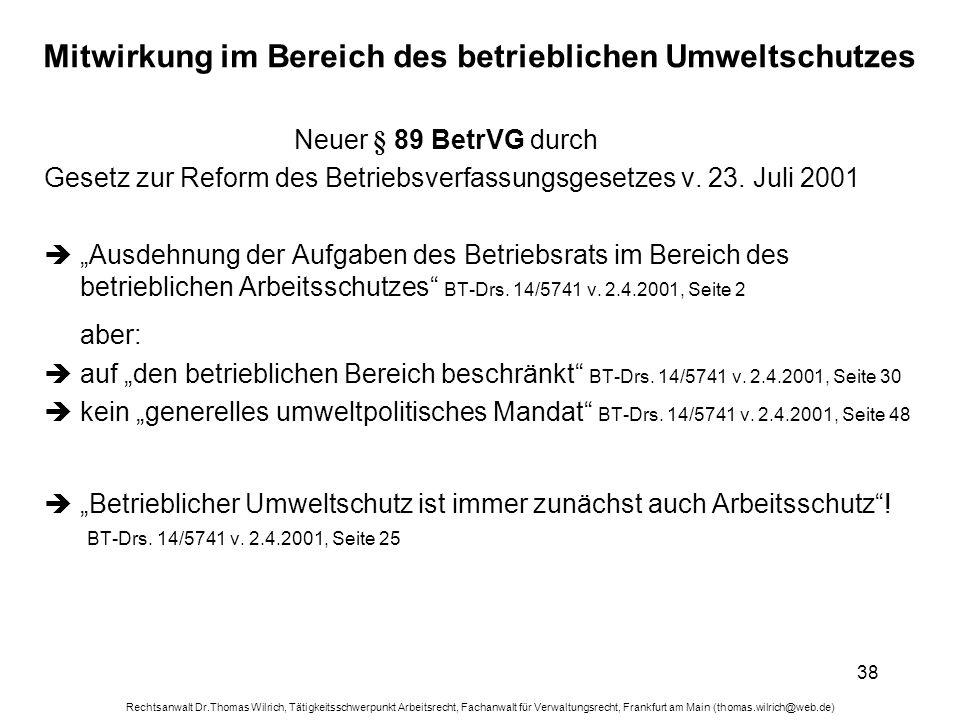Rechtsanwalt Dr.Thomas Wilrich, Tätigkeitsschwerpunkt Arbeitsrecht, Fachanwalt für Verwaltungsrecht, Frankfurt am Main (thomas.wilrich@web.de) 38 Mitw