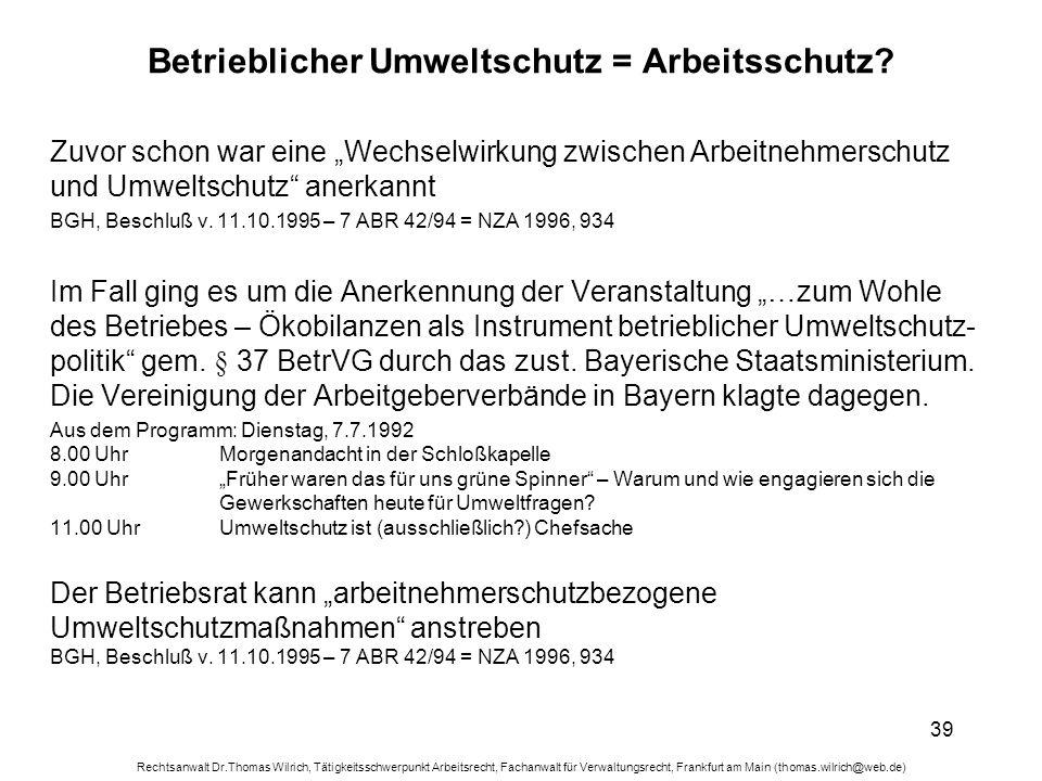 Rechtsanwalt Dr.Thomas Wilrich, Tätigkeitsschwerpunkt Arbeitsrecht, Fachanwalt für Verwaltungsrecht, Frankfurt am Main (thomas.wilrich@web.de) 39 Betr