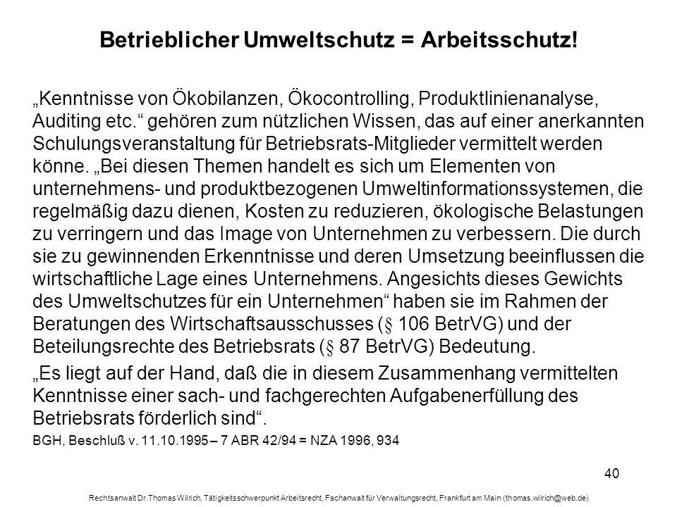 Rechtsanwalt Dr.Thomas Wilrich, Tätigkeitsschwerpunkt Arbeitsrecht, Fachanwalt für Verwaltungsrecht, Frankfurt am Main (thomas.wilrich@web.de) 40 Betr