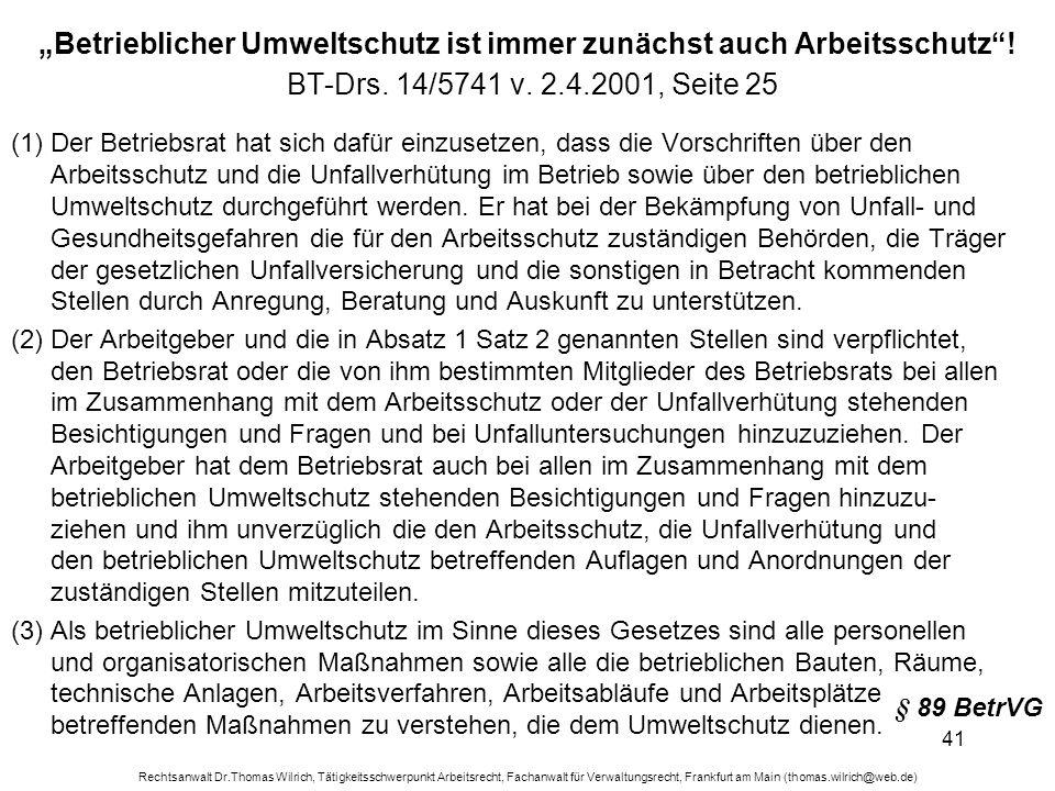 Rechtsanwalt Dr.Thomas Wilrich, Tätigkeitsschwerpunkt Arbeitsrecht, Fachanwalt für Verwaltungsrecht, Frankfurt am Main (thomas.wilrich@web.de) 41 Betr