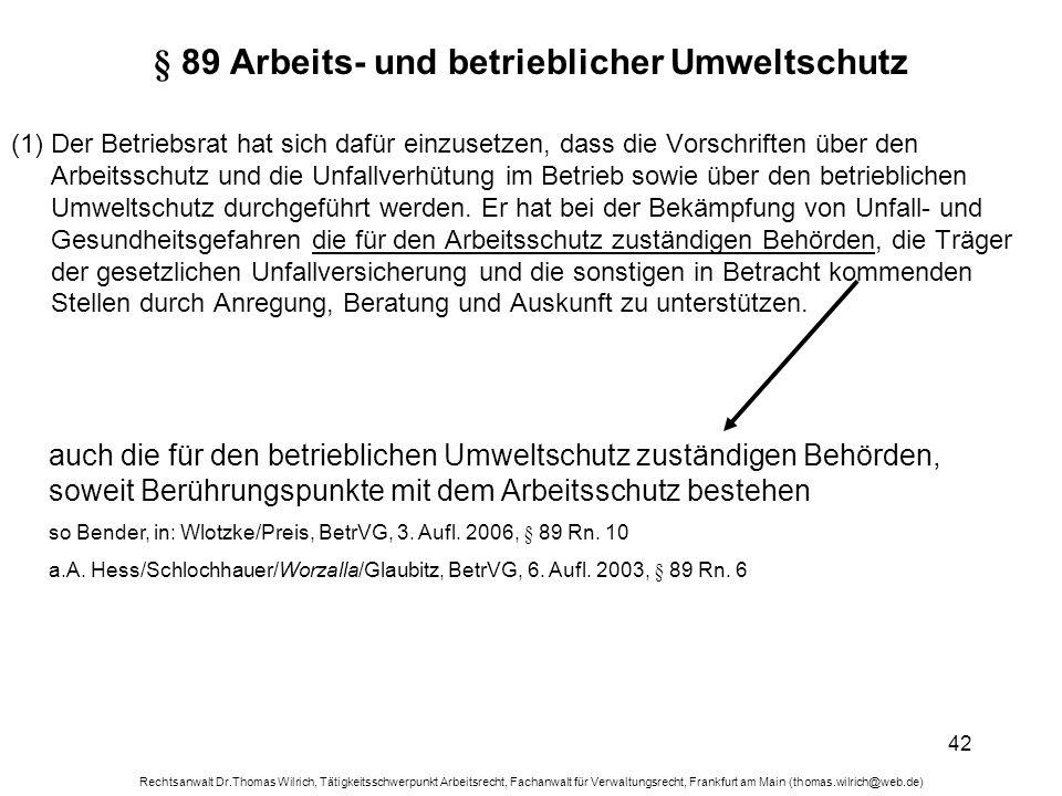 Rechtsanwalt Dr.Thomas Wilrich, Tätigkeitsschwerpunkt Arbeitsrecht, Fachanwalt für Verwaltungsrecht, Frankfurt am Main (thomas.wilrich@web.de) 42 § 89