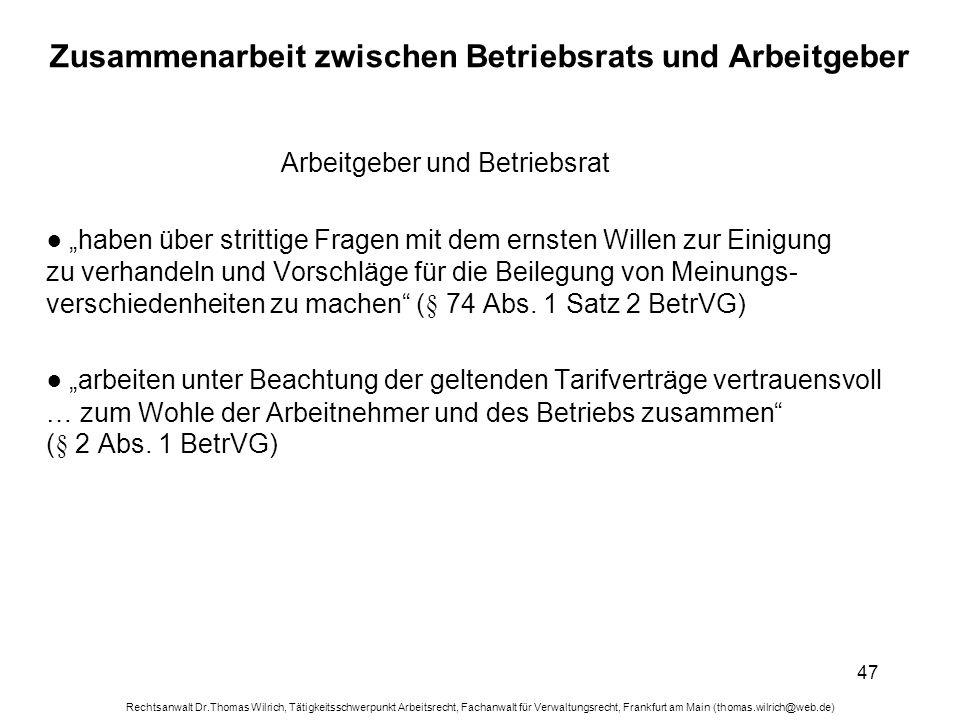 Rechtsanwalt Dr.Thomas Wilrich, Tätigkeitsschwerpunkt Arbeitsrecht, Fachanwalt für Verwaltungsrecht, Frankfurt am Main (thomas.wilrich@web.de) 47 Zusa