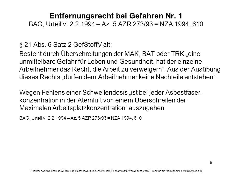 Rechtsanwalt Dr.Thomas Wilrich, Tätigkeitsschwerpunkt Arbeitsrecht, Fachanwalt für Verwaltungsrecht, Frankfurt am Main (thomas.wilrich@web.de) 6 Entfe