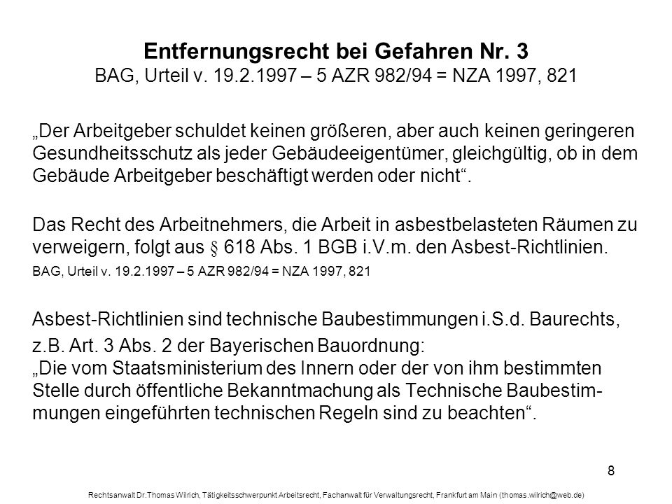 Rechtsanwalt Dr.Thomas Wilrich, Tätigkeitsschwerpunkt Arbeitsrecht, Fachanwalt für Verwaltungsrecht, Frankfurt am Main (thomas.wilrich@web.de) 39 Betrieblicher Umweltschutz = Arbeitsschutz.