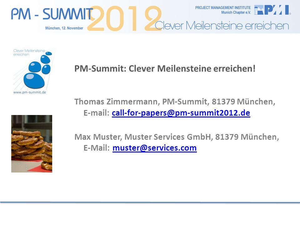 PM-Summit: Clever Meilensteine erreichen! Thomas Zimmermann, PM-Summit, 81379 München, E-mail: call-for-papers@pm-summit2012.decall-for-papers@pm-summ