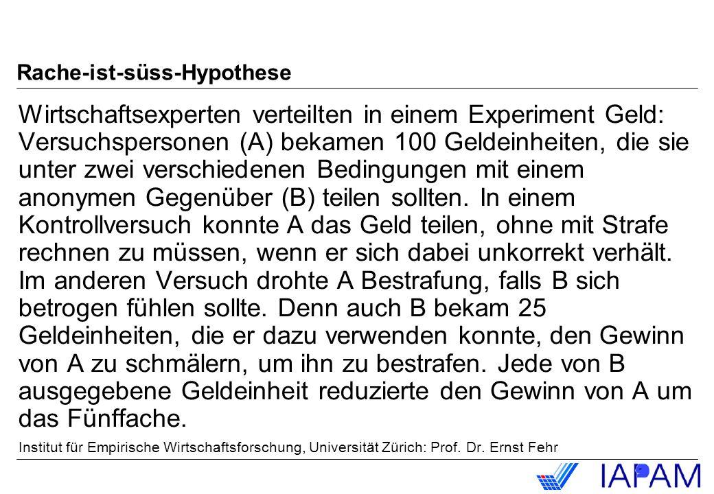 Rache-ist-süss-Hypothese Wirtschaftsexperten verteilten in einem Experiment Geld: Versuchspersonen (A) bekamen 100 Geldeinheiten, die sie unter zwei v