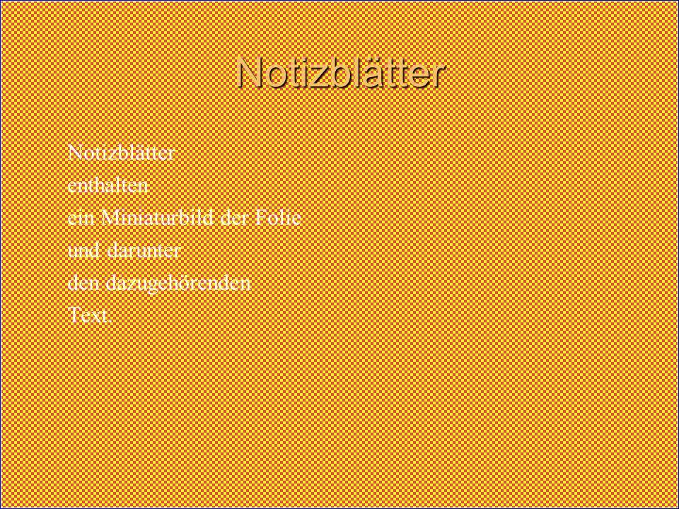 Notizblätter Notizblätter enthalten ein Miniaturbild der Folie und darunter den dazugehörenden Text.