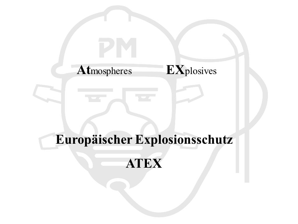 At mospheres EX plosives Europäischer Explosionsschutz ATEX