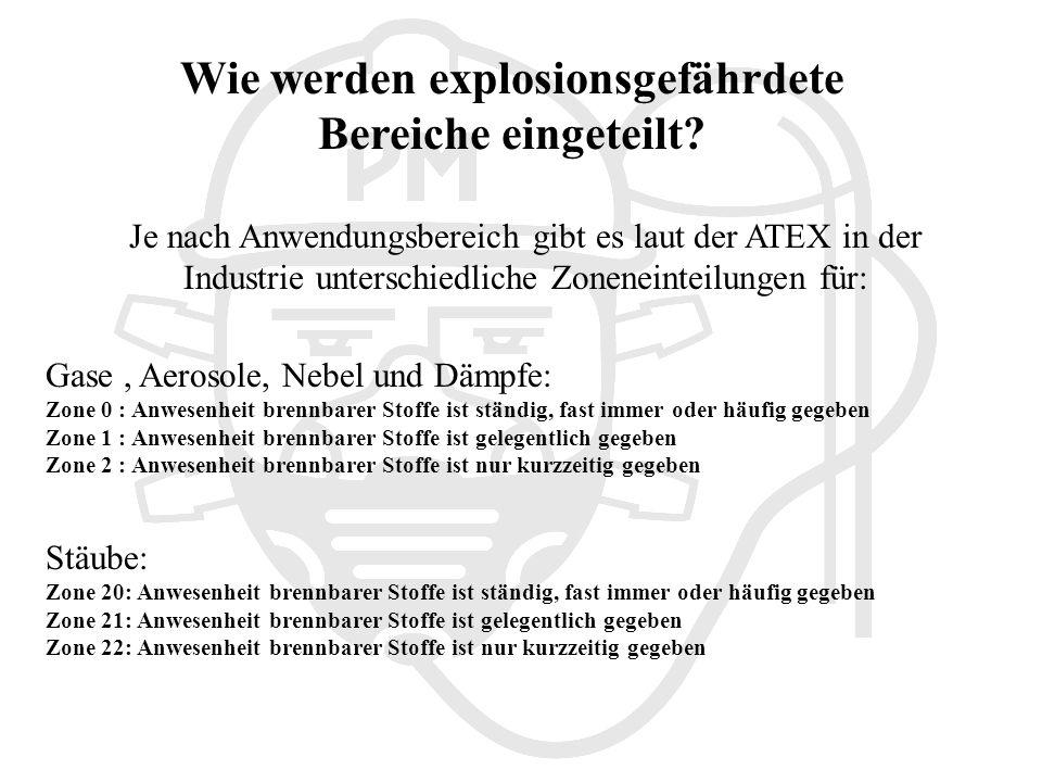 Wie werden explosionsgefährdete Bereiche eingeteilt.