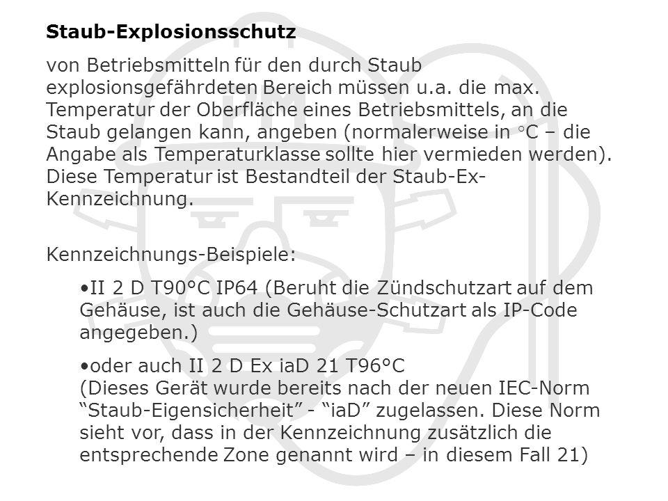 Staub-Explosionsschutz von Betriebsmitteln für den durch Staub explosionsgefährdeten Bereich müssen u.a.