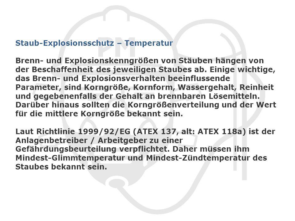 Staub-Explosionsschutz – Temperatur Brenn- und Explosionskenngrößen von Stäuben hängen von der Beschaffenheit des jeweiligen Staubes ab.