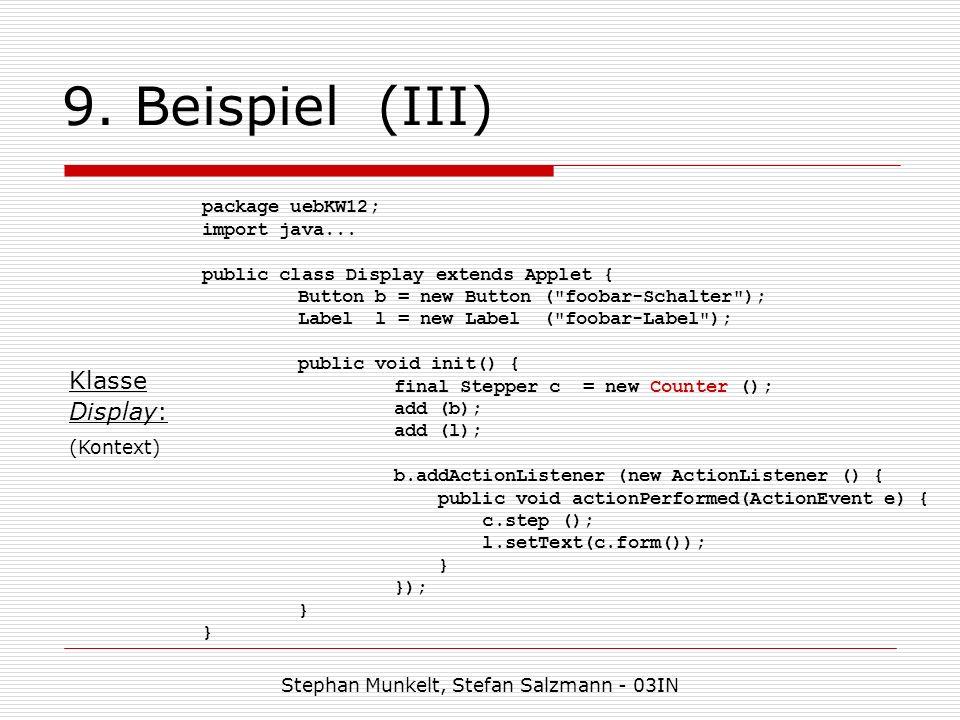 9. Beispiel (III) Stephan Munkelt, Stefan Salzmann - 03IN package uebKW12; import java...