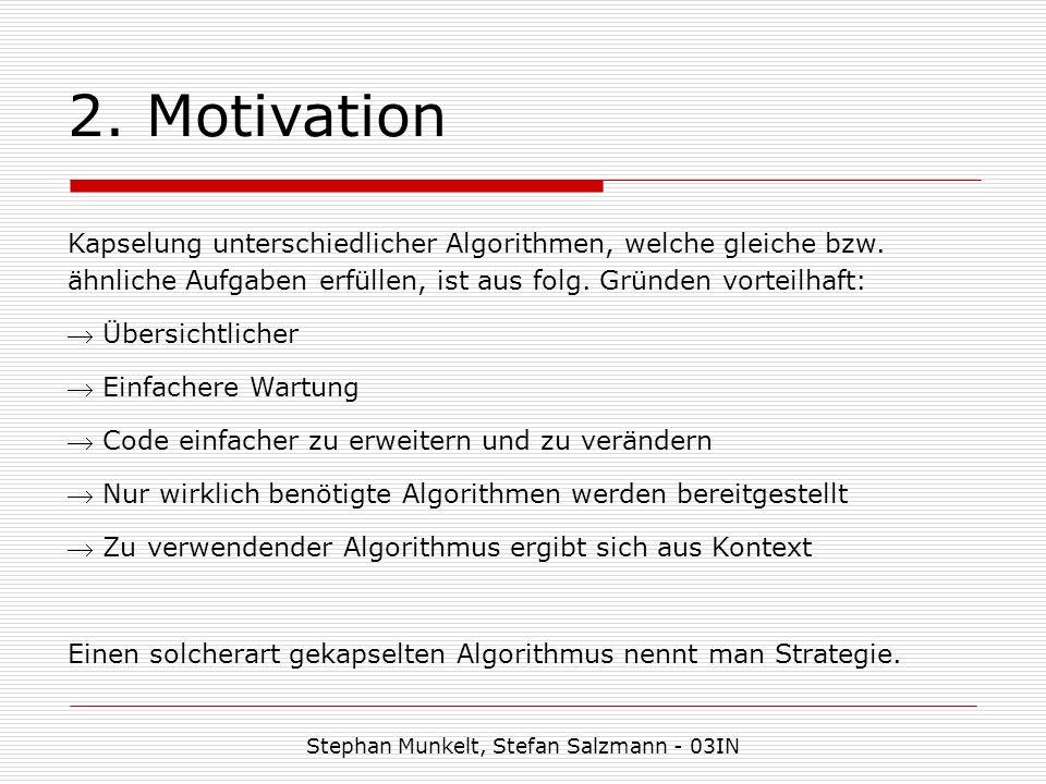 2. Motivation Kapselung unterschiedlicher Algorithmen, welche gleiche bzw.