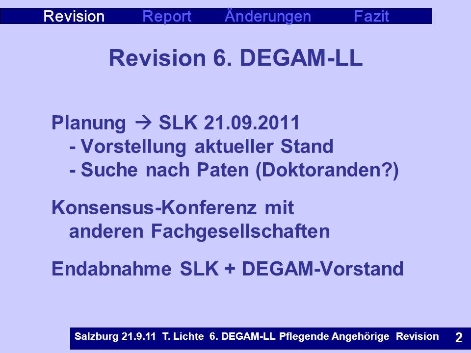 Rostock 9.5.07 T. Lichte Leitlinie Pflegende Angehörige 3 Revision 6. DEGAM-LL Planung SLK 21.09.2011 - Vorstellung aktueller Stand - Suche nach Paten