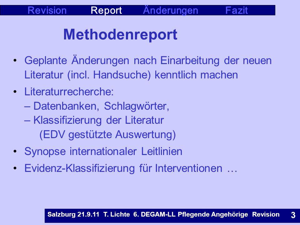 Rostock 9.5.07 T. Lichte Leitlinie Pflegende Angehörige 4 Methodenreport Geplante Änderungen nach Einarbeitung der neuen Literatur (incl. Handsuche) k