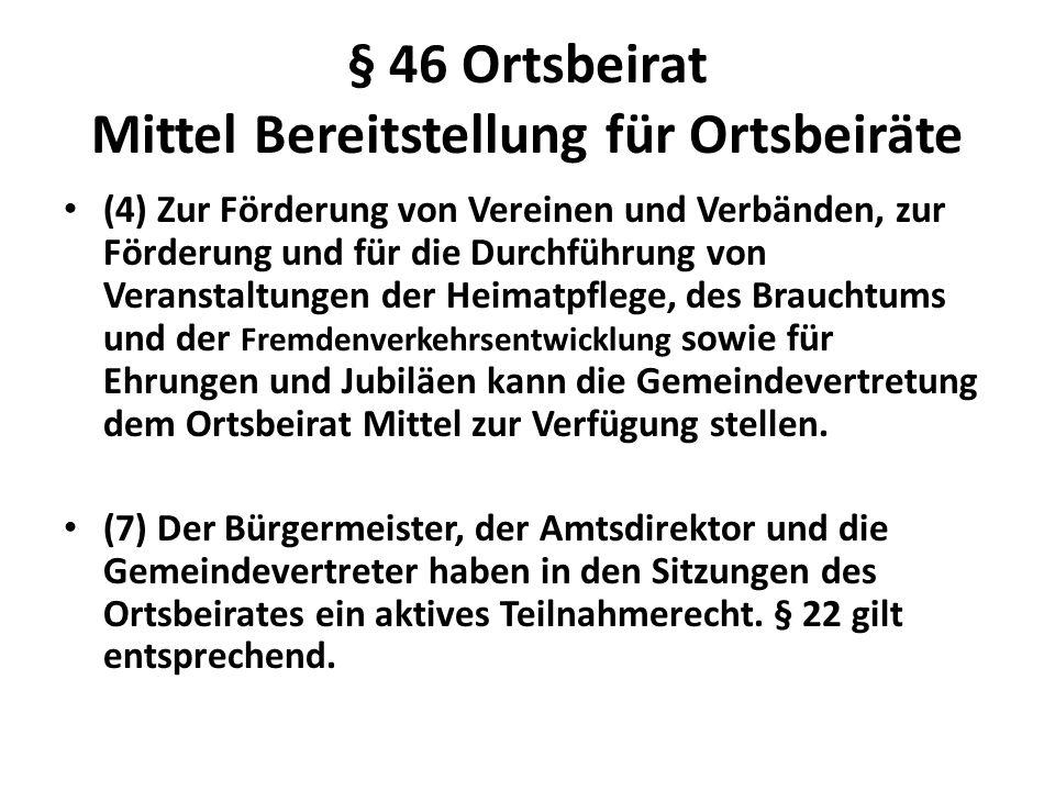 § 46 Ortsbeirat Mittel Bereitstellung für Ortsbeiräte (4) Zur Förderung von Vereinen und Verbänden, zur Förderung und für die Durchführung von Veranst