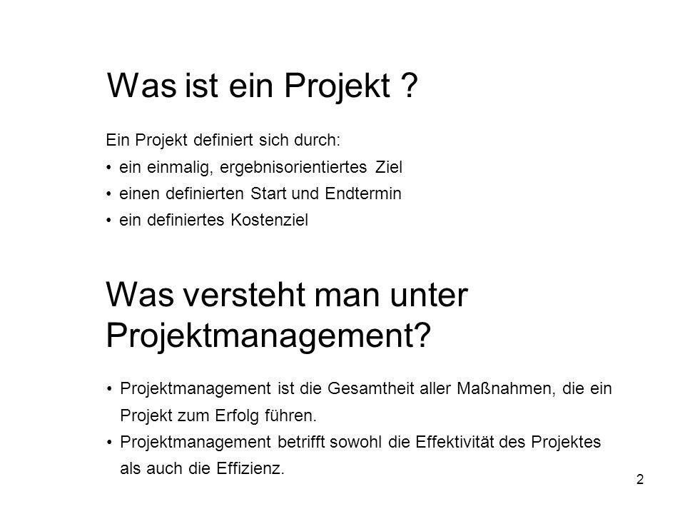 2 Was ist ein Projekt ? Was versteht man unter Projektmanagement? Ein Projekt definiert sich durch: ein einmalig, ergebnisorientiertes Ziel einen defi