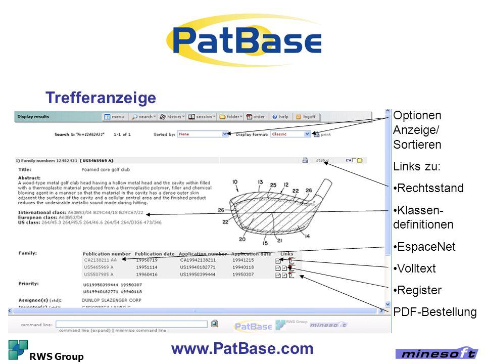 www.PatBase.com RWS Group Trefferanzeige Optionen Anzeige/ Sortieren Links zu: Rechtsstand Klassen- definitionen EspaceNet Volltext Register PDF-Beste