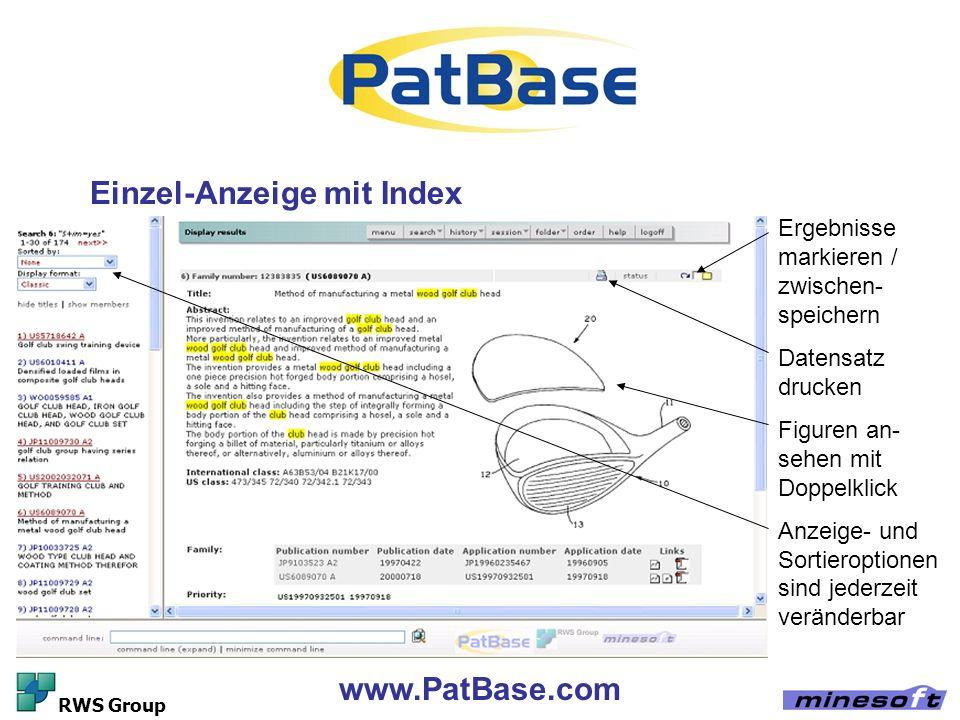 www.PatBase.com RWS Group Einzel-Anzeige mit Index Ergebnisse markieren / zwischen- speichern Datensatz drucken Figuren an- sehen mit Doppelklick Anze