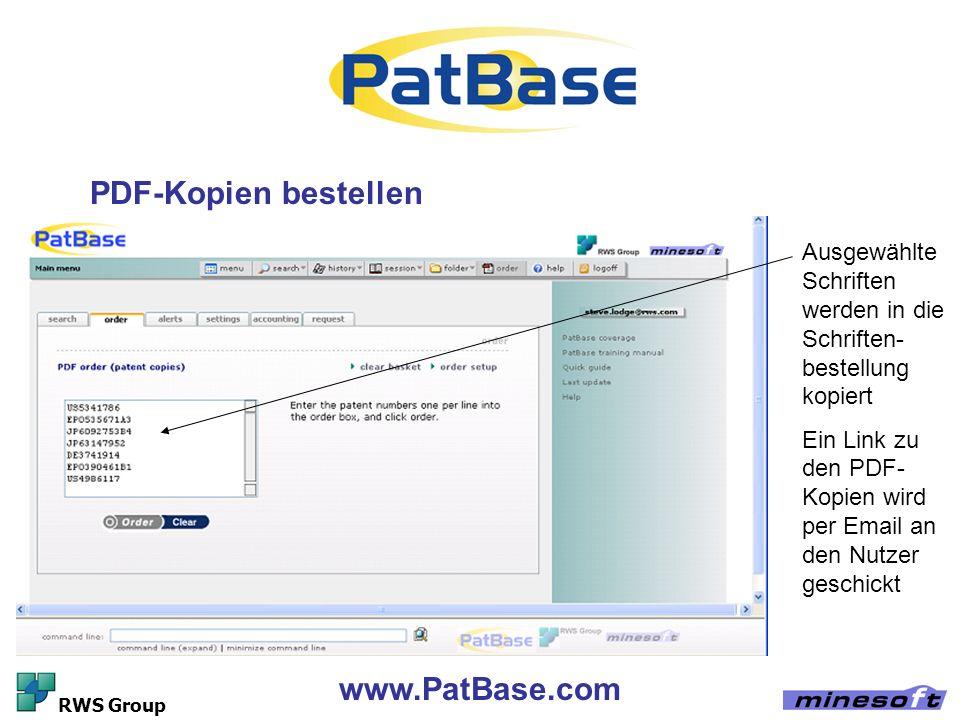 www.PatBase.com RWS Group PDF-Kopien bestellen Ausgewählte Schriften werden in die Schriften- bestellung kopiert Ein Link zu den PDF- Kopien wird per