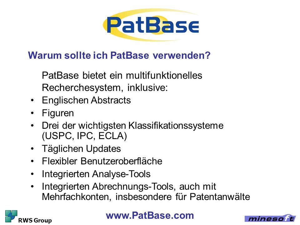 www.PatBase.com RWS Group Warum sollte ich PatBase verwenden? PatBase bietet ein multifunktionelles Recherchesystem, inklusive: Englischen Abstracts F