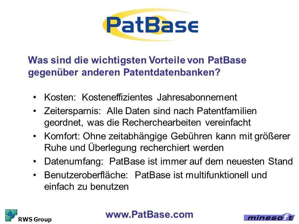 www.PatBase.com RWS Group Kosten: Kosteneffizientes Jahresabonnement Zeitersparnis: Alle Daten sind nach Patentfamilien geordnet, was die Recherchearb
