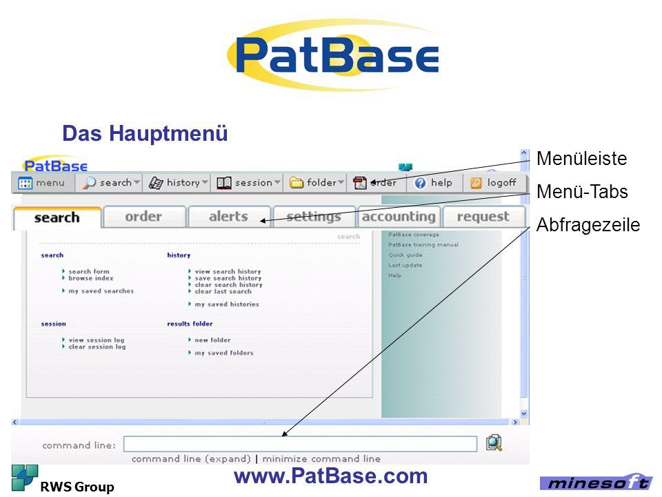 www.PatBase.com RWS Group Das Hauptmenü Menüleiste Menü-Tabs Abfragezeile