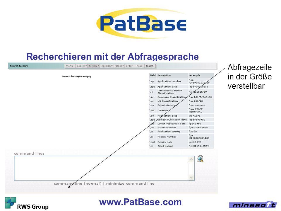 www.PatBase.com RWS Group Recherchieren mit der Abfragesprache Abfragezeile in der Größe verstellbar