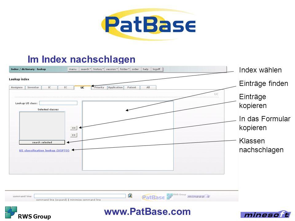 www.PatBase.com RWS Group Im Index nachschlagen Index wählen Einträge finden Einträge kopieren In das Formular kopieren Klassen nachschlagen