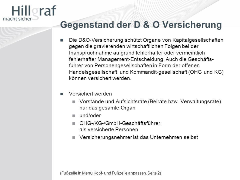 (Fußzeile in Menü Kopf- und Fußzeile anpassen, Seite 2) Gegenstand der D & O Versicherung Die D&O-Versicherung schützt Organe von Kapitalgesellschafte