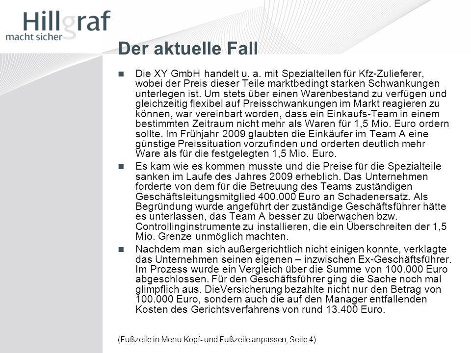 (Fußzeile in Menü Kopf- und Fußzeile anpassen, Seite 4) Der aktuelle Fall Die XY GmbH handelt u. a. mit Spezialteilen für Kfz-Zulieferer, wobei der Pr