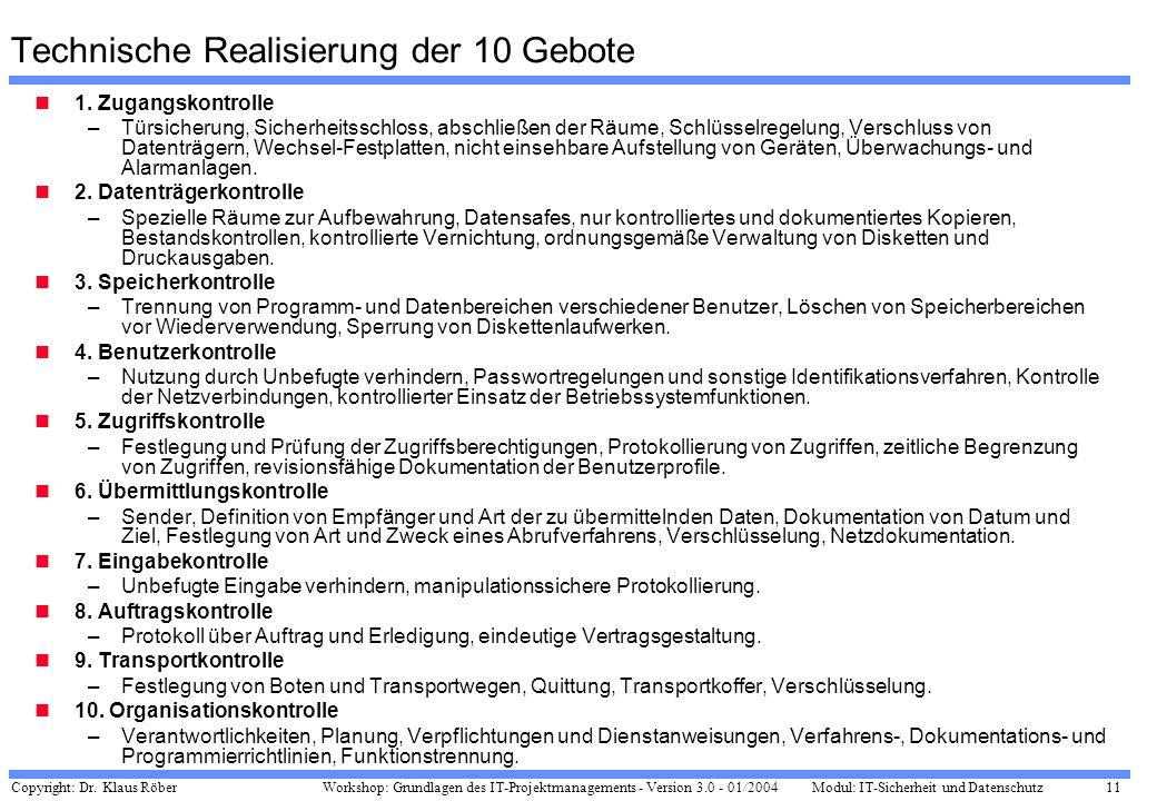 Copyright: Dr. Klaus Röber 11 Workshop: Grundlagen des IT-Projektmanagements - Version 3.0 - 01/2004Modul: IT-Sicherheit und Datenschutz Technische Re