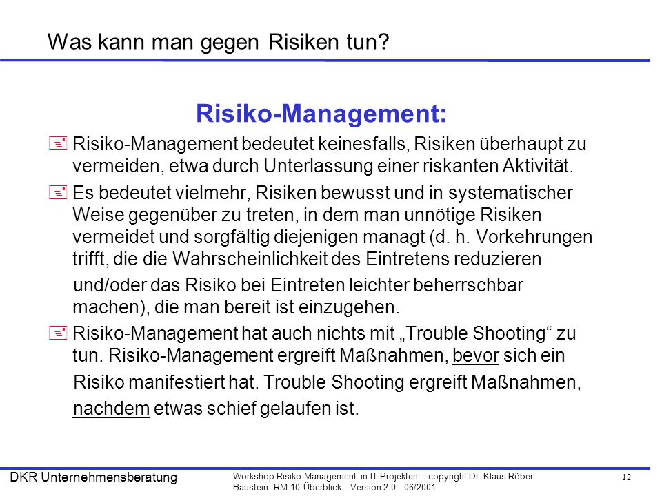 13 Workshop Risiko-Management in IT-Projekten - copyright Dr.