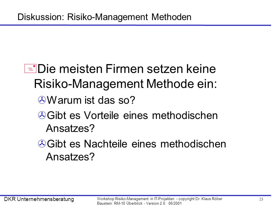 24 Workshop Risiko-Management in IT-Projekten - copyright Dr.