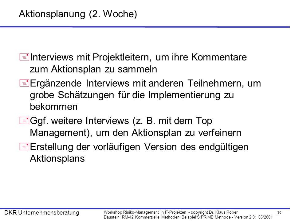 39 Workshop Risiko-Management in IT-Projekten - copyright Dr. Klaus Röber Baustein: RM-42 Kommerzielle Methoden: Beispiel S:PRIME Methode - Version 2.