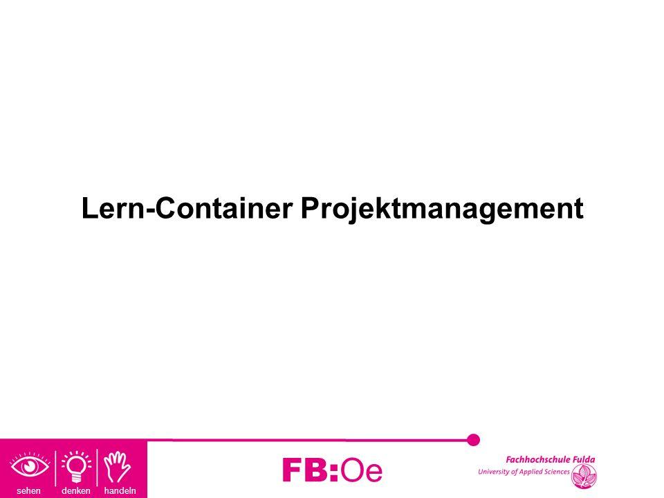 sehen denken handeln FB:Oe Lern-Container Projektmanagement