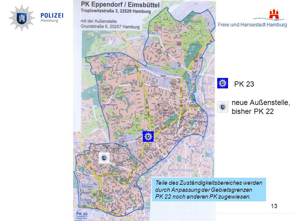 Freie und Hansestadt Hamburg 13 Teile des Zuständigkeitsbereiches werden durch Anpassung der Gebietsgrenzen PK 22 noch anderen PK zugewiesen. PK 23 ne