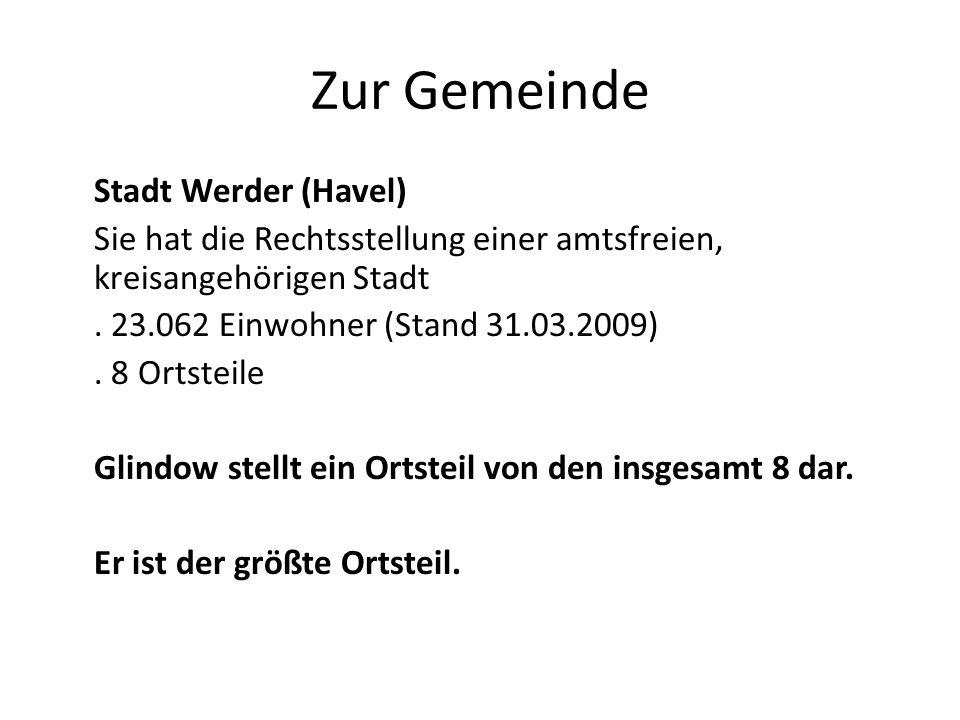 Zur Gemeinde Stadt Werder (Havel) Sie hat die Rechtsstellung einer amtsfreien, kreisangehörigen Stadt.