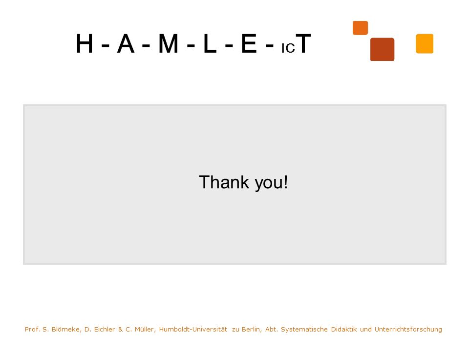 H - A - M - L - E - IC T Thank you. Prof. S. Blömeke, D.