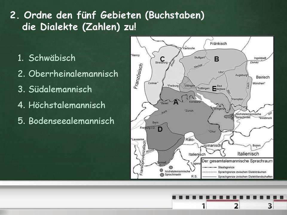 1.Wo hört man folgenden Satz? A) Schweiz B) Schwarzwald C) Schwäbische Alb Zum Abspielen auf das Soundsymbol klicken!