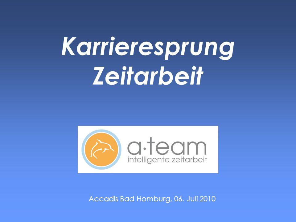 Karrieresprung Zeitarbeit Accadis Bad Homburg, 06. Juli 2010