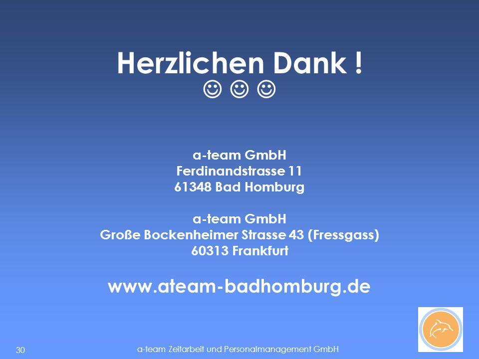 a-team Zeitarbeit und Personalmanagement GmbH 30 Herzlichen Dank .